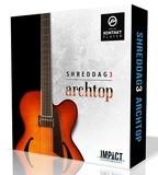 Impact Soundworks Shreddage 3 Archtop
