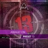 Irrupt Assault On Preset 13