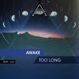 Irrupt Awake Too Long
