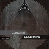 Irrupt Concrete Aggression