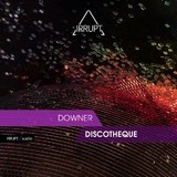 Irrupt Downer Discotheque