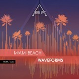 Irrupt Miami Beach Waveforms