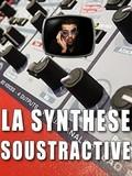 Les tutos d'Anto La synthèse soustractive