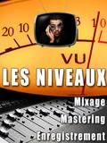 Les tutos d'Anto Les niveaux (enregistrement, mixage et mastering)