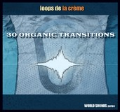 Loops de la Crème 30 Organic Transitions