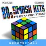 Ueberschall 80s Smash Hits