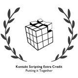 Xtant Audio Kontakt Scripting Extra Credit: Putting it Together
