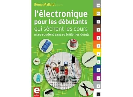 Elektor International Media B.V. L'électronique pour les débutants qui sèchent les cours