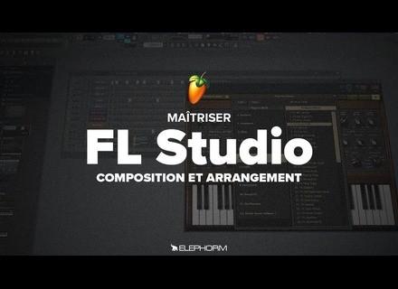 Elephorm Maîtriser FL Studio 12 - Composition et arrangement