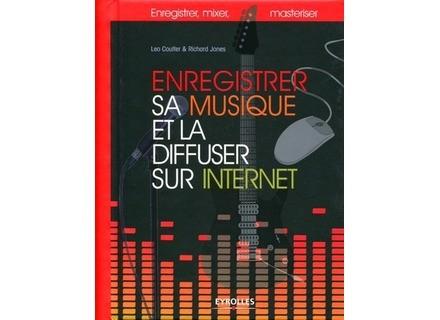 Eyrolles Enregistrer sa musique et la diffuser sur Internet