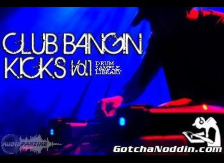 Gotchanoddin' Club Bangin Kicks Vol.1