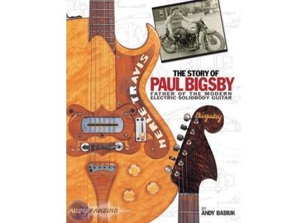 Gretsch The Story of Paul Bigsby