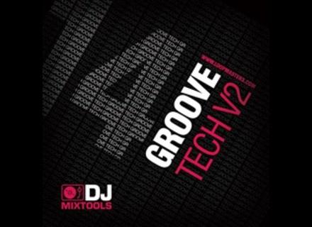 Loopmasters DJ Mixtools 14 - GROOVE TECH VOL.2