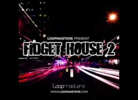 Loopmasters Fidget  House Vol. 2