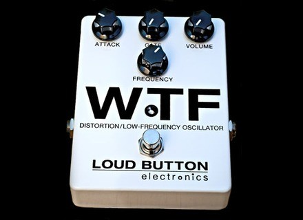 Loud Button Electronics WTF
