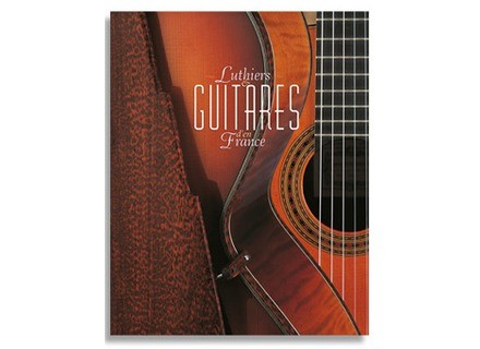 Luthier Luthiers et Guitares d'en France 2nd Edition