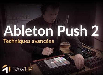 SawUp Ableton Push 2 : techniques avancées