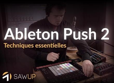 SawUp Ableton Push 2 : techniques essentielles