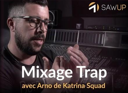 SawUp Le Mixage Trap avec Arno