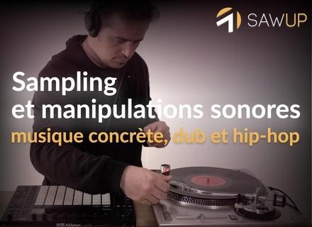 SawUp Sampling et manipulations sonores