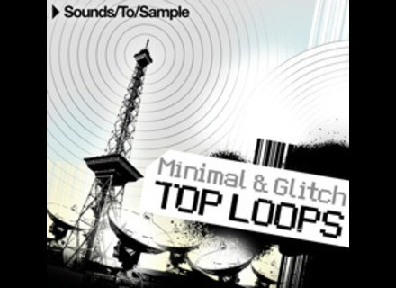 Sound To Sample Minimal & Glitch Top Loops
