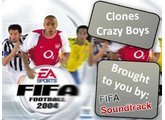 Clones - Crazy Boys | FIFA 2004 Soundtrack