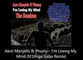 Aero Manyelo & Phumy - I'm Losing My Mind (N'Dinga Gaba Remix)