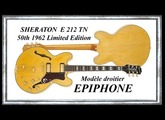 EPIPHONE 1962 SHERATON E212T 50th Anniversary Limited Edition Impro Blues Jean-Luc LACHENAUD.wmv