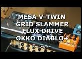 ► OKKO Diablo VS. MESA Flux Drive VS. Grid Slammer VS. V-TWIN ♫♪