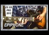 EPIPHONE ES 335 Pro 2012  Limited Edition Improvisation JAZZ Music Jean-Luc LACHENAUD.wmv
