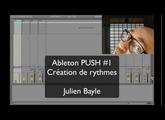 Ableton PUSH Demo #1 : Création de rythmes