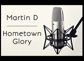 Martin D - Hometown Glory ( Voice cover )