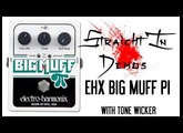 EHX Big Muff Pi With Tone Wicker - Straight In Demos