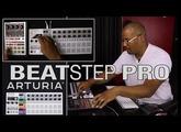 Arturia BeatStep Pro Tutorial: Working In The Studio