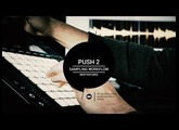 Ableton Push 2 - Sampling Workflow and New Features
