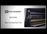 Native Instruments Una Corda - Why You Should Get This!