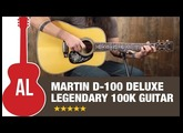 Martin D-100 Deluxe - A $100K Legend of a Guitar