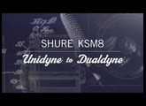 Shure KSM8: Unidyne to Dualdyne