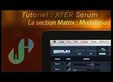Tutoriel : Xfer Serum Introduction et explications - Matrix (3 sur 4)