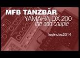 MFB TANZBÄR // YAMAHA DX-200 // The Odd Couple