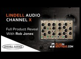 Lindell Audio Channel X Channel Strip Plugin - Product Reveal With Rob Jones