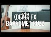 (DEAD) fx - Baphomet Fuzz (demo)