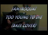Jamiroquaï - Too young to die (Bass cover) - Eden WTDI