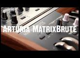 Arturia MatrixBrute - First Look!
