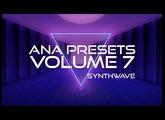 ANA Presets Volume 7 - Synthwave / Retrowave