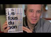 Laurent de Wilde présente son livre 'Les Fous du Son'