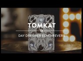Tomkat Pedals Day Dreamer Echo-Reverb | Reverb Gear Demo
