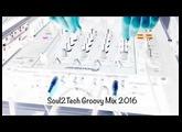 Soul2tech - Groovy Mix 2016 (DJ Galactic)