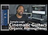 Review: Sample Logic Cinematic Guitars Organic Atmospheres - @SoundsAndGear