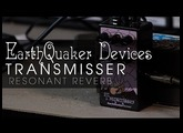 Earthquaker Devices Transmisser Exclusive Demo